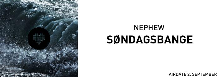 Nephew - Søndagsbange